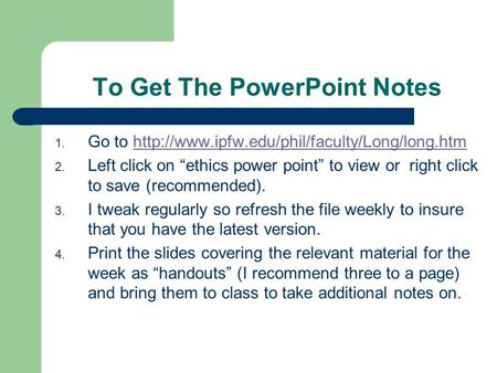 "To Get The <strong>PowerPoint</strong> Notes 1. Go to 2. Left click on ""ethics."