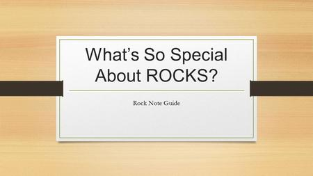 What's So Special About ROCKS?