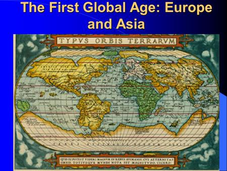 The First Global Age: Europe and Asia