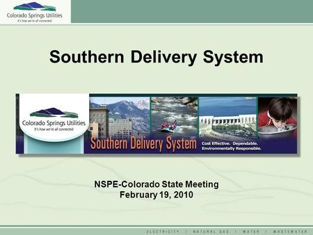 Southern Delivery System NSPE-Colorado State Meeting February 19, 2010.