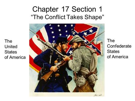 "Chapter 17 Section 1 ""The Conflict Takes Shape"""