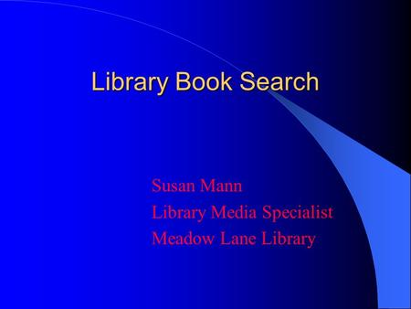Library Book Search Susan Mann Library Media Specialist Meadow Lane Library.