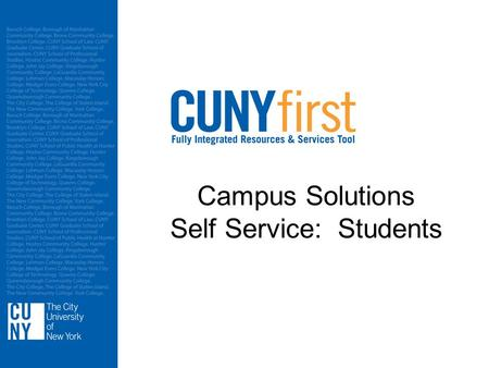 Campus Solutions Self Service: Students. The Student Center Enrollment Weekly Schedule Account Inquiry Holds Meningitis Acknowledgement Form Addresses.