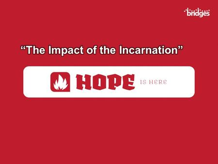 """The Impact of the Incarnation"""