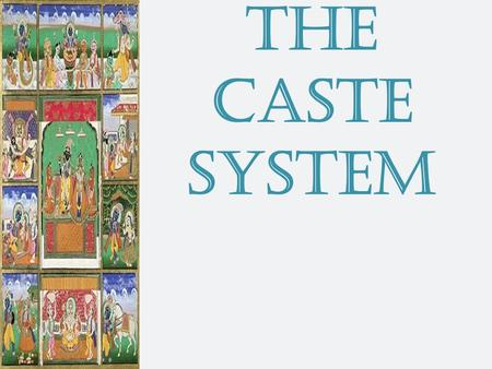 The Caste System. So, the Caste System began in India after the Aryans invaded and established their own rules for governing the society. The Aryans did.