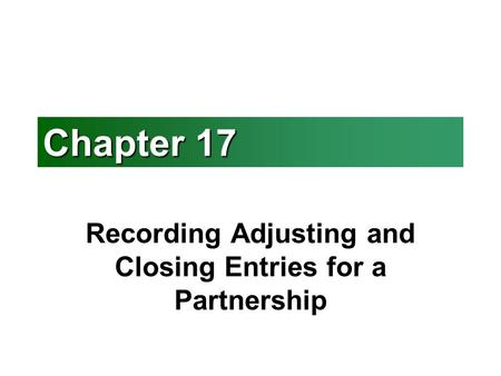 Recording Adjusting and Closing Entries for a Partnership