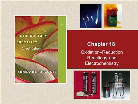 Chapter 18 Oxidation–Reduction Reactions and Electrochemistry.