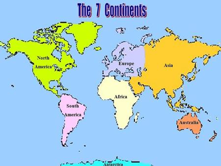 Major geographic features of the seven continents ppt video online north america south america africa europe asia australia antarctica gumiabroncs Choice Image