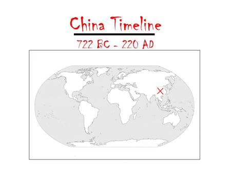 China Timeline 722 BC - 220 AD. Chinese Geography Review China is about the size of the US. Like the US, it is geographically diverse, and it has many.