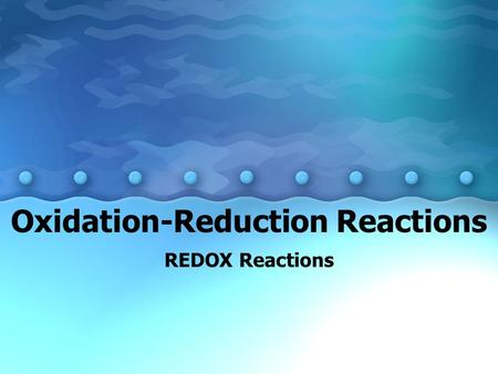 Oxidation-Reduction Reactions REDOX Reactions. Oxidation State Oxidation numbers are very similar to charge. There are some different rules for assigning.