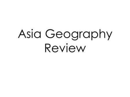 Asia Geography Review. What are monsoons? Monsoons are seasonal winds. The winter monsoons blow hot and dry air and the summer monsoons bring rainfall.