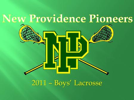 2011 – Boys' Lacrosse.  2000 – 2004; Governor Livingston H.S. (captain)  2004 – 2008; Loyola College in MD (club lax)  2009 – present; Assistant Football.