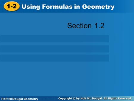 Section Using Formulas in Geometry Holt McDougal Geometry