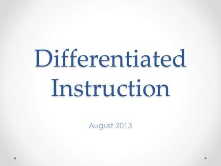 Differentiated Instruction August 2013. Super Sleuth Directions: Walk around the room and find someone to respond to the questions on your Super Sleuth.