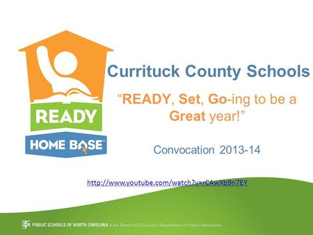 "Currituck County Schools ""READY, Set, Go-ing to be a Great year!"" Convocation 2013-14"
