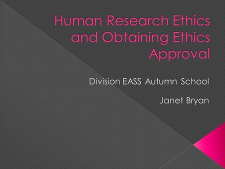 Human Research Ethics and Obtaining Ethics Approval