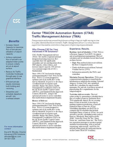 . Center TRACON Automation System (CTAS) Traffic Management Advisor (TMA) Transportation authorities around the globe are working to keep air traffic moving.