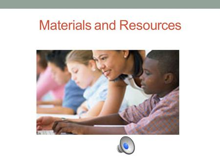 Materials and Resources This Portion of the SAS website includes sample materials, and units which align with state standards. Materials are created.