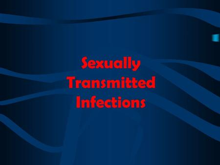 Sexually Transmitted Infections. What is a Sexually Transmitted Infection or STI? STI's are infections that are spread from person to person through.