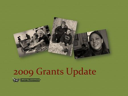 2009 Grants Update. Mission To strengthen rural Minnesota communities, especially the Grand Rapids area.
