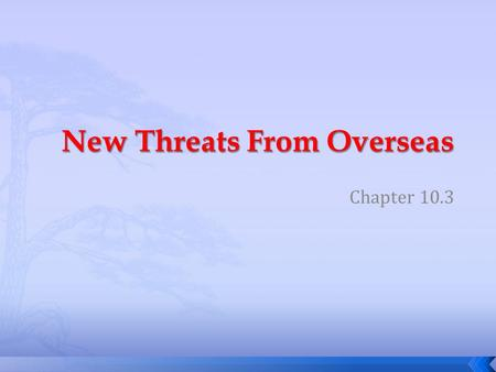 New Threats From Overseas
