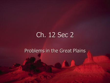 Problems in the Great Plains