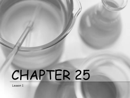 Chapter 25 Lesson 1.