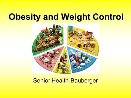Obesity and Weight Control Senior Health-Bauberger.