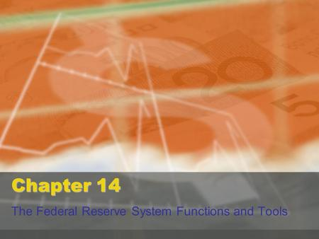 Chapter 14 The Federal Reserve System Functions and Tools.