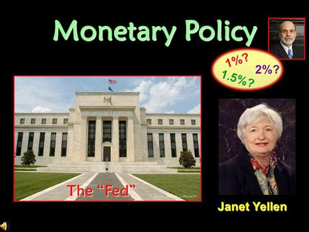 "Janet Yellen Janet Yellen 1%? 2%? 1.5%? The ""Fed"" <strong>Monetary</strong> <strong>Policy</strong>."