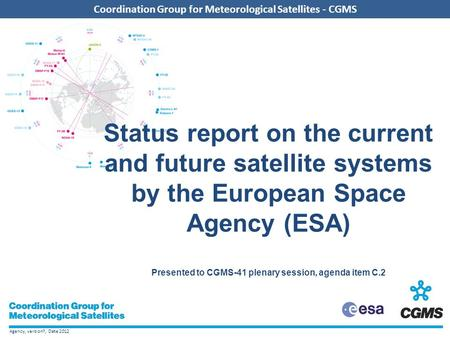 Agency, version?, Date 2012 Coordination Group for Meteorological Satellites - CGMS Add CGMS agency logo here (in the slide master) Coordination Group.
