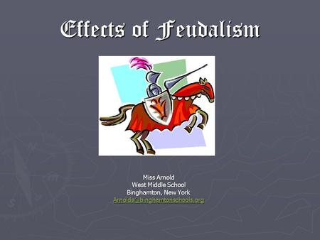 Effects of Feudalism Miss Arnold West Middle School