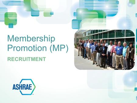 Membership Promotion (MP) RECRUITMENT. Who? Professionals in the following industries should join… Consulting engineering Design build and architecture.
