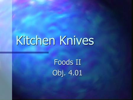 Kitchen Knives Foods II Obj. 4.01.