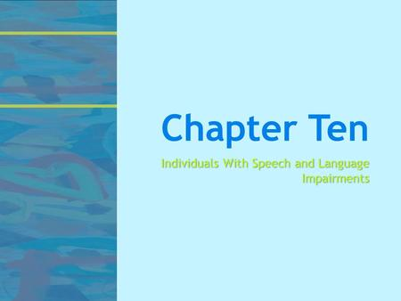 Chapter Ten Individuals With Speech and Language Impairments.