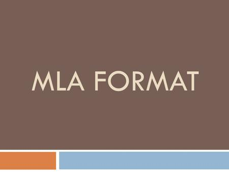MLA FORMAT. Research Paper  Print on plain white paper.  Double Space, Times New Roman, Size 12 Font  1 inch margins  Header  Upper right hand corner.