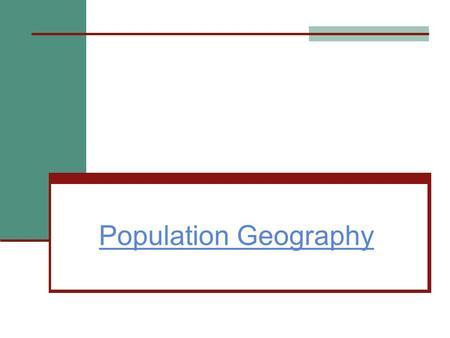 Population Geography.