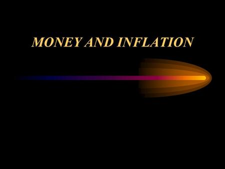 MONEY AND INFLATION. What is money? Money is a generalized claim on all other assets. It must be acceptable, scarce, desirable, and divisible.