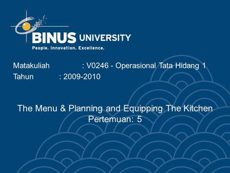 The Menu & Planning and Equipping The Kitchen Pertemuan: 5