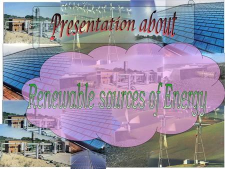 Renewable energy resources are the sources that can be replaced / generated at the same rate that they are being utilised.