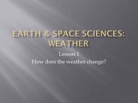 Earth & Space Sciences: Weather
