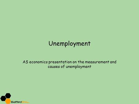 Unemployment AS economics presentation on the measurement and causes of unemployment.