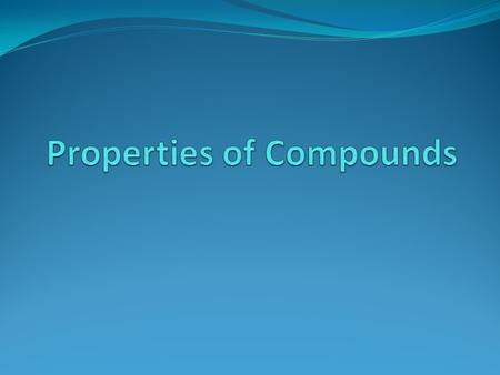 Properties of Compounds