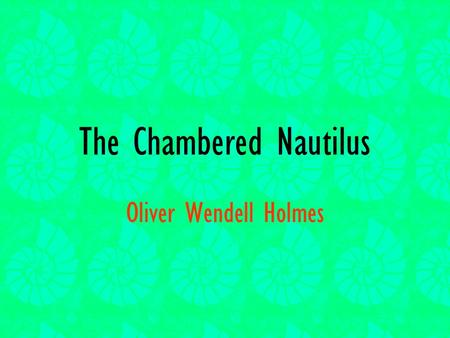 who wrote the chambered nautilus