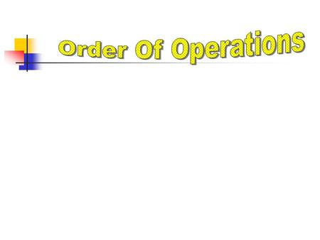 Order Of Operations.