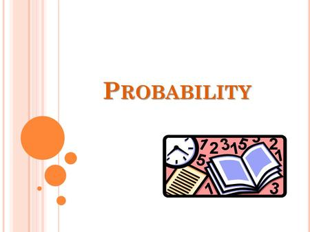 P ROBABILITY Probability is a measure of how likely an event is to occur. For example – Today there is a 60% chance of rain. The odds of winning the.