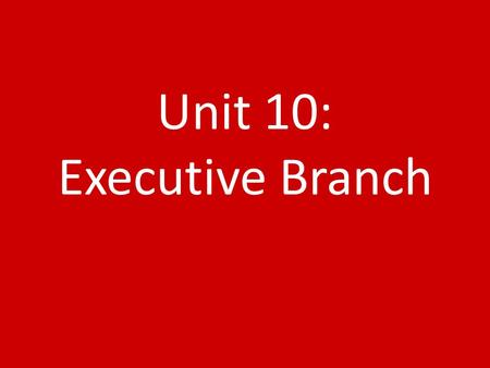 Unit 10: Executive Branch. Enforces Laws Article II of the Constitution Led by the President of the United States. All but one president have been white.