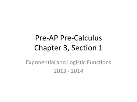 Pre-AP Pre-Calculus Chapter 3, Section 1