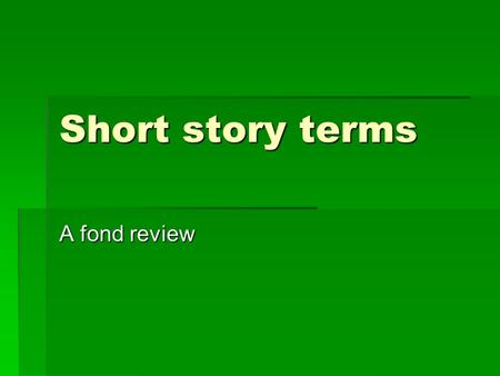 Short story terms A fond review. Plot Diagram  Exposition  The beginning of a story that introduces characters, setting, tone, and any important background.