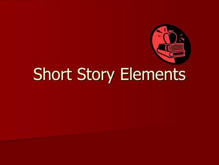 Short Story Elements. SIX major elements Setting Setting Conflict Conflict Point of View Point of View Plot Plot Character Character Theme Theme.